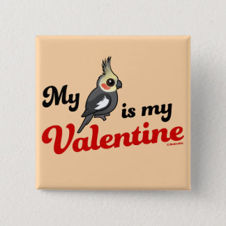 My Cockatiel Is My Valentine 2 Inch Square Button