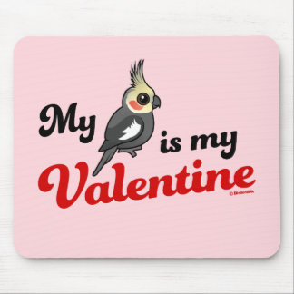 My Cockatiel Is My Valentine Mouse Pad