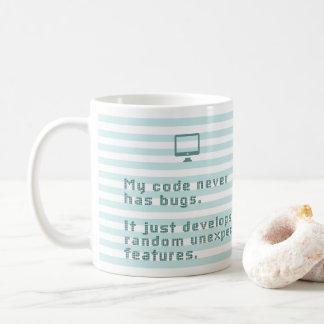 My code never has bugs. It just develops ... Coffee Mug