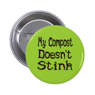 My Compost Doesn't Stink Funny Gardener 2 Inch Round Button