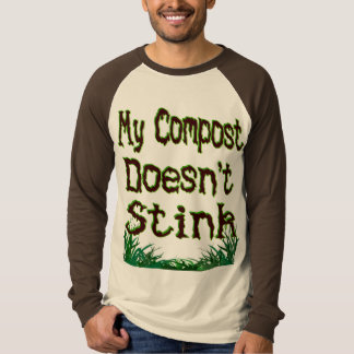 My Compost Doesn't Stink Funny Gardener T-Shirt