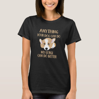 My Corgi Can Do Better - Cute Funny Dog T-Shirt