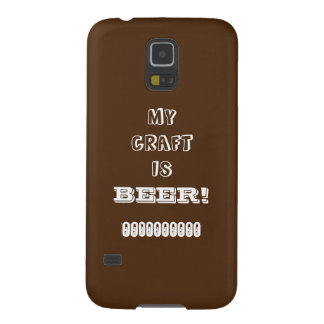 My Craft is Beer! Brown Case For Galaxy S5