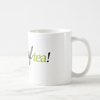 """My Cup of Tea"" Mug"
