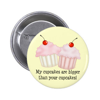 My cupcakes are bigger 2 inch round button