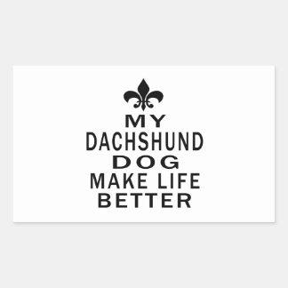 My Dachshund Dog Make Life Better Rectangular Stickers
