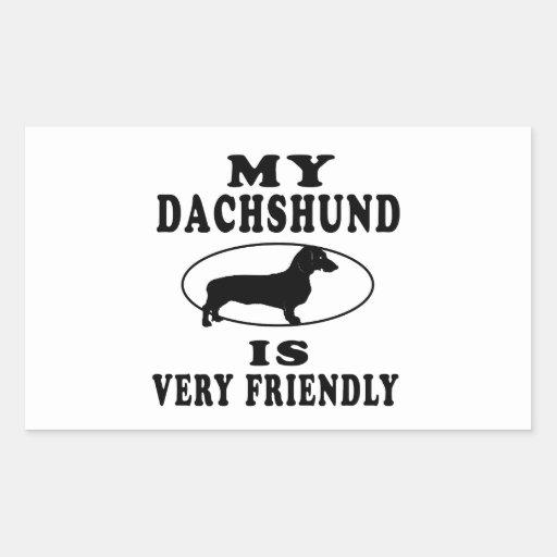 My Dachshund is very friendly Sticker