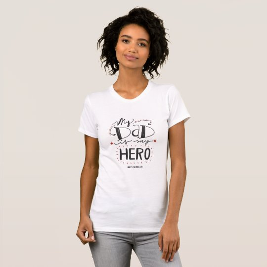 My Dad If My Hero T-Shirt