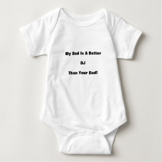 My Dad Is A Better DJ Than Your Dad! Baby Bodysuit