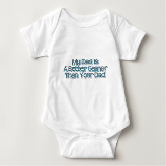 My Dad is a Better Gamer Baby Bodysuit