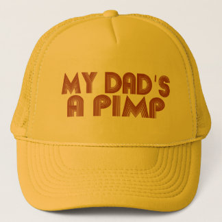My Dad is a Pimp Trucker Hat