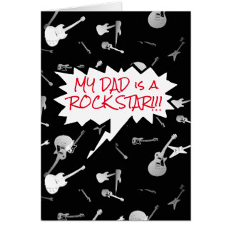 My Dad is a Rock Star Guitars inside too Greeting Card