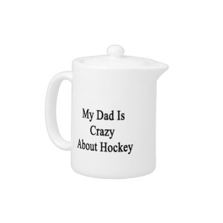 My Dad Is Crazy About Hockey