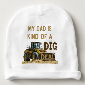 My Dad Is Kind of a DIG Deal Baby Beanie