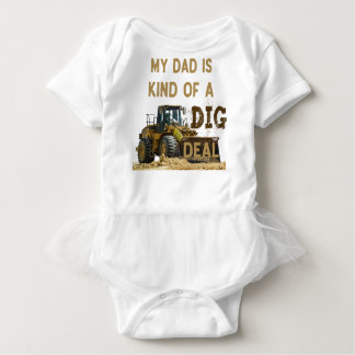 My Dad Is Kind of a DIG Deal Baby Bodysuit