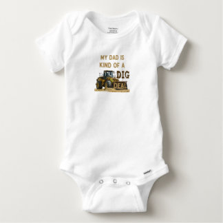 My Dad Is Kind of a DIG Deal Baby Onesie