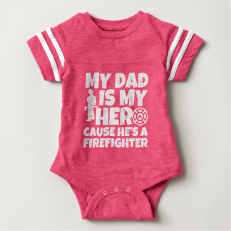 My Dad is my Hero cause he's a Firefighter baby Baby Bodysuit