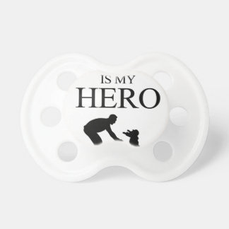 My Dad Is My Hero Pacifier