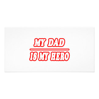My Dad Is My Hero Photo Cards