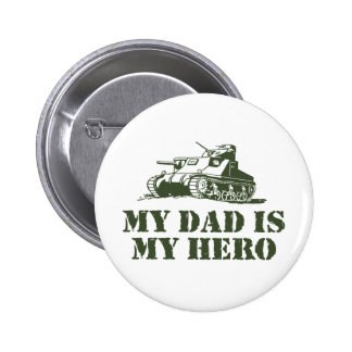 My Dad Is My Hero Pinback Buttons