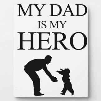 My Dad Is My Hero Plaque