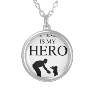 My Dad Is My Hero Silver Plated Necklace