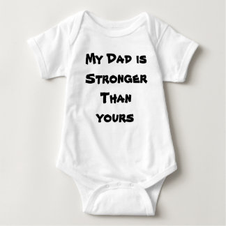My Dad is Stronger Than yours Baby Bodysuit