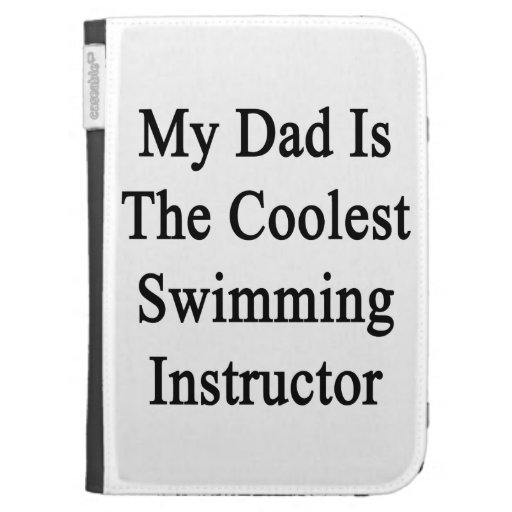 My Dad Is The Coolest Swimming Instructor Cases For The Kindle