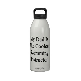 My Dad Is The Coolest Swimming Instructor Water Bottles