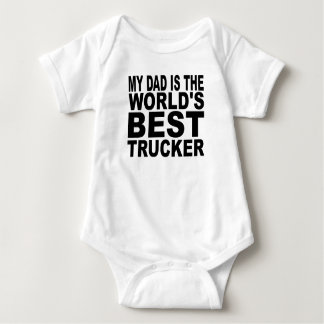 My Dad Is The World's Best Trucker Baby Bodysuit