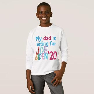 My Dad Is Voting For Joe Biden '20 T-Shirt