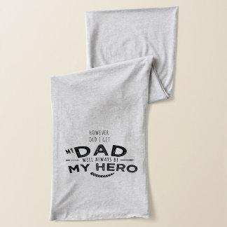 my dad my hero scarf