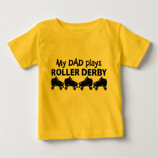 My Dad plays Roller Derby, Roller Skating Baby T-Shirt