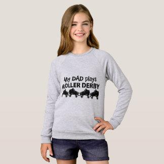 My Dad plays Roller Derby, Roller Skating Sweatshirt