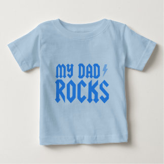 My Dad Rocks Baby T-Shirt