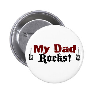 My Dad Rocks Pinback Buttons