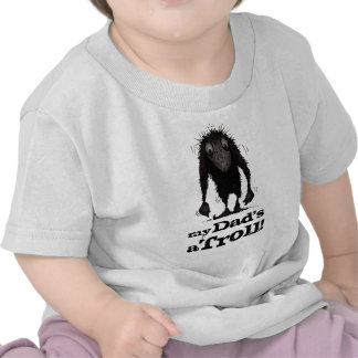 My Dad s a Troll - Father s Day T Shirt