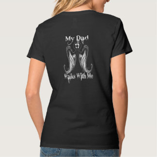 MY DAD WALKS WITH ME T-Shirt