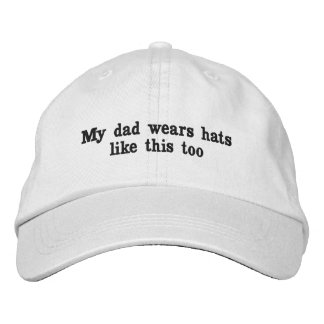 my dad wears hats like this too embroidered baseball cap