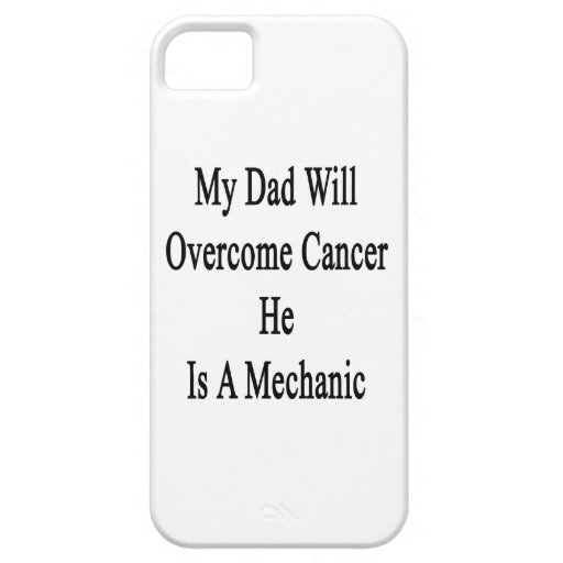 My Dad Will Overcome Cancer He Is A Mechanic iPhone 5 Covers