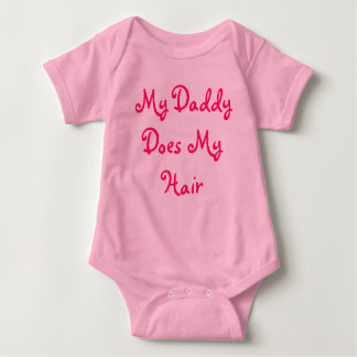My Daddy Does My Hair Baby Bodysuit