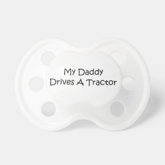 My Daddy Drives A Tractor Pacifier