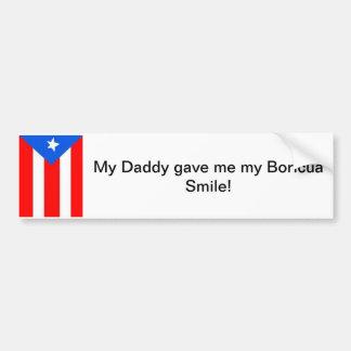 My Daddy Gave me my Boricua Smile! Bumper Sticker