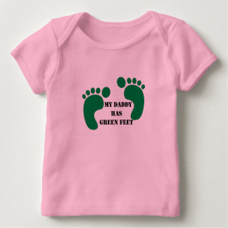 My Daddy Has Green Feet Baby T-Shirt