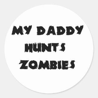 My Daddy HuntsZombies Classic Round Sticker