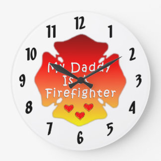 My Daddy Is A Firefighter Large Clock