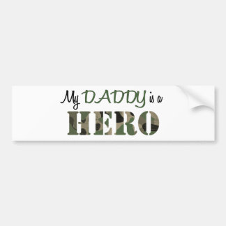 My DADDY is a HERO Bumper Sticker