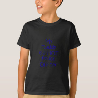 My daddy is a hot police officer T-Shirt