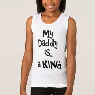 My daddy is a king tank top