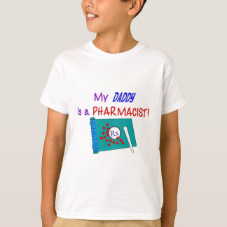 My Daddy is a Pharmacist T-Shirt